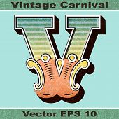 The Letter V of an Alphabet Sit of Vintage, Carnival, Circus, Funfair, Fishtail Letters and Numbers.