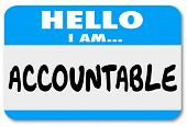Hello I Am Accountable words on a name tag sticker showing you accept responsibility or blame for a