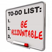 Be Accountable words on a to-do list dry erase board telling you to take responsibility, credit or b