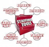 Staffing Tools 3d words in a red toolbox and resources such as career fairs, advertising, professional groups, networking, referrals, job listings and temporary help