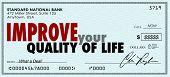 Improve Your Quality of Life words on a check as increased income to help you enjoy luxury and comfortable life