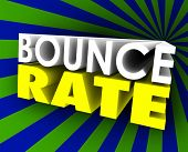 Bounce Rate 3d words to illustrate viewer, visitor or audience retention on a website or Internet home page, resource or site