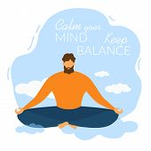 Cartoon Man Character Meditate. Calm Your Mind, Keep Balance Vector Illustration. Sky Cloud Peaceful poster
