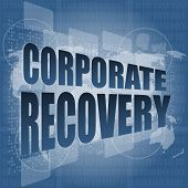 Corporate Recovery Word On Business Digital Screen