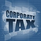 Corporate Tax Word On Business Digital Screen