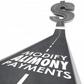 Modify Alimony Payments words on a road leading to a dollar sign as reduced financial obligation to