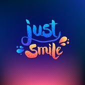 Just Smile Texts on Colored Background