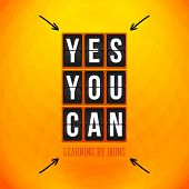 Yes, You can. Motivational poster, typography design. Vector ill