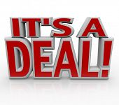The words It's a Deal in red 3D letters to represent a successfully closed deal or final agreement b
