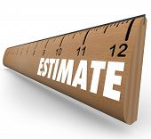 A wooden ruler with the word Estimate to illustrate the need to appraise or assess an object, home,
