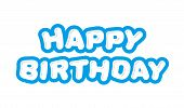 Happy Birthday, The Inscription Of The Cute Blue Letters To Decorate Childrens Holidays. Happy Birth poster