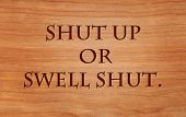 Shut up or swell shut - an old Finnish saying with a clear threat