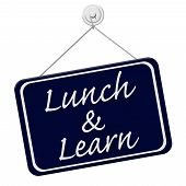 stock photo of lunch  - Lunch and Learn Sign A blue sign with the word Lunch and Learn isolated on a white background - JPG