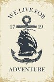 Retro Banner With An Anchor, Sailing Yacht And The Words We Live For Adventure. Vector Hand-drawn Il poster