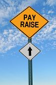 Pay Raise Ahead Roadsign