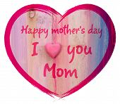 pic of i love you mom  - Heart shape with I love you Mom and Happy Mothers Day message white background - JPG