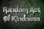 Random Act Of Kindness Concept