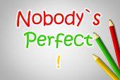Nobody's Perfect Concept