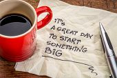 stock photo of handwriting  - It is a great day to start something big  - JPG