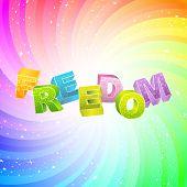 FREEDOM. Rainbow 3d illustration.