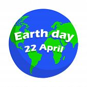 Earth Day Greeting Card Vector Icon, Blue Globe Planet Earth With Green Continets And White Sign Tex poster