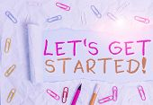 Conceptual Hand Writing Showing Let S Is Get Started. Business Photo Text To Begin Doing Or Working  poster
