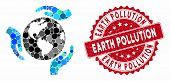 Collage Earth Protection And Rubber Stamp Seal With Earth Pollution Text. Mosaic Vector Is Created W poster