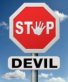 stop the devil or satan. No more evil or go to hell. resist temptation from demon dont become a sinn