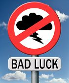 bad luck unlucky bad day or bad fortune, misfortune road sign no luck only misfortune