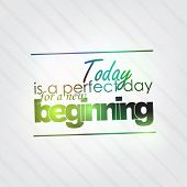 Perfect Day For A New Beginning