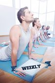 The word weekly and group doing cobra pose in row at yoga class against badge