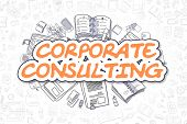 Business Illustration Of Corporate Consulting. Doodle Orange Text Hand Drawn Doodle Design Elements. poster