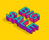 Pop Art Words Big Sale In Isometric 3d Style. Vector Cartoon Comic Illustration For Posters, Social  poster
