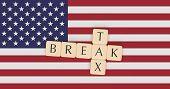 Usa Politics Concept: Letter Tiles Tax Break On Us Flag, 3d Illustration poster