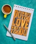 do what you love, love what you do - motivational word abstract in vintage letterpress wood type in  poster
