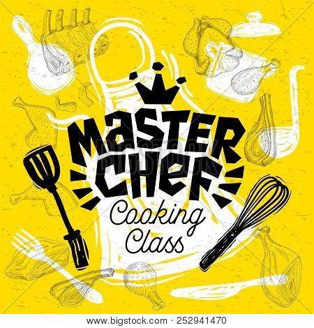 Sketch Style Master Chef Cooking Class Lettering  Sign, Logo, Emblem  Pan,  Pot, Knife, Fork, Apron, poster