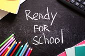 School Stationery Around Ready To School Words On Slate Black Background. Back To School Concept. To poster
