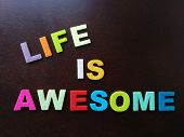 Life is awesome, in colorful wording poster