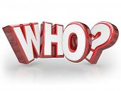 The word Who in red 3D letters to symbolize a question about a person who is the center of a mystery