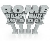 Rome Wasn't Built in a Day saying or quote 3d words marble stone columns