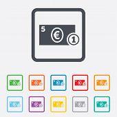 Cash sign icon. Euro Money symbol. Coin.