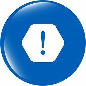 Attention Sign Icon. Exclamation Mark. Hazard Warning Symbol. Modern Ui Website Button
