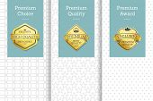 Premium Choice Posters Set With Guarantee Golden Labels. Luxury Brands Insignias. Excellence And Qua poster