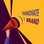 Conceptual Hand Writing Showing Innovate Brand. Business Photo Showcasing Significant To Innovate Pr poster