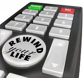 Rewind Your Life words on a remote control to correct a problem or redo a bad choice