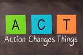 Action Changes Things And Act Acronym