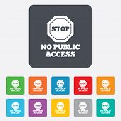No public access sign icon. Caution stop symbol.