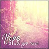 Inspirational Typographic Quote - Hope is all you need