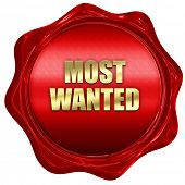 most wanted, 3D rendering, red wax stamp with text poster