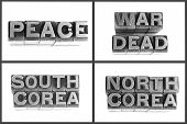 metal type words peace, war, dead, south corea, north corea